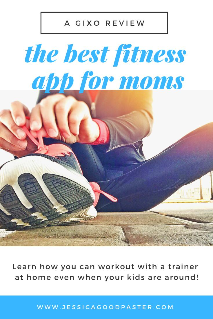 The Best Fitness App for Moms A Gixo Review   jessicagoodpaster.com